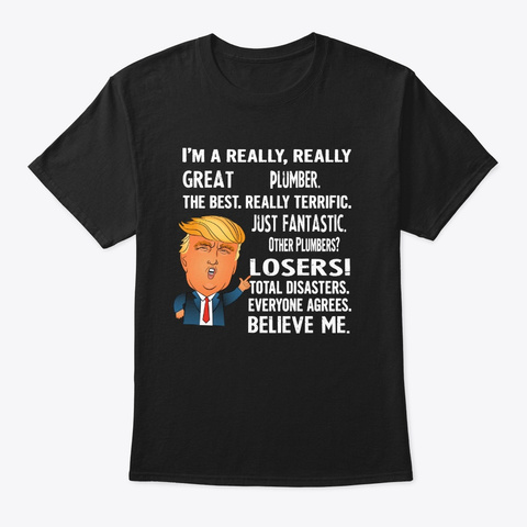 Funny Gifts For Plumbers   Donald Trump  Black T-Shirt Front