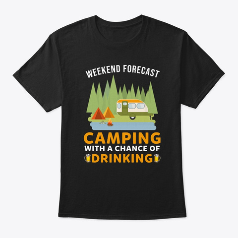 Weekend Forecast Camping With A Chance  Black T-Shirt Front