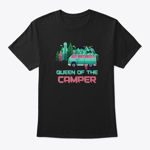 Queen Of The Camper Camping Lover Funny Black T-Shirt Front