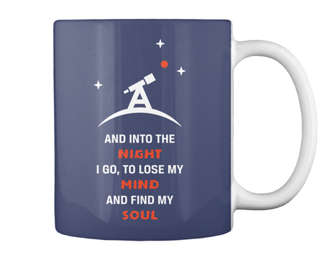 And Into The Night I Go, To Lose My Mind And Find My Soul Dark Navy Mug Back