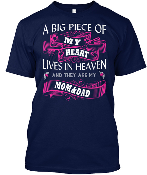 A Big Piece Of My Heart Lives In Heaven And They Are My Mom&Dad  Navy T-Shirt Front