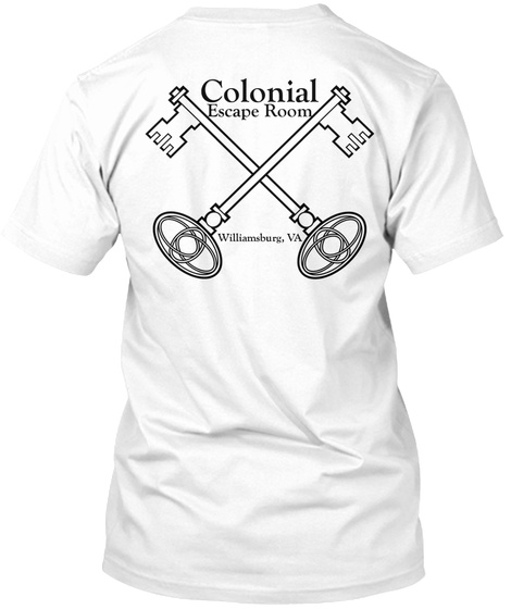 Colonial Escape Room Williamsburg,Va White T-Shirt Back