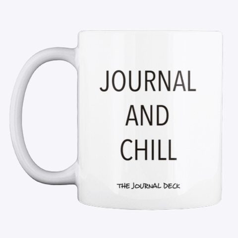 Journal And Chill Mug White Mug Front