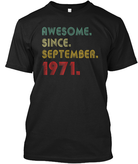 Awesome Since September 1971 48th Birthd Black T-Shirt Front
