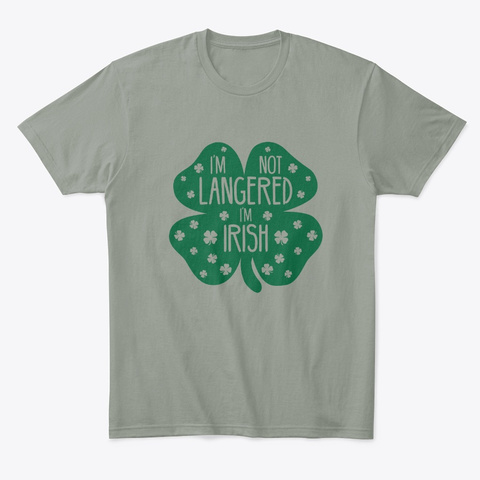 I'm Not Langered I'm Irish Gift Grey T-Shirt Front