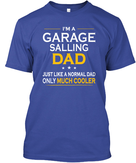 Garage Salling Dad Only Much Cooler Products From Cool