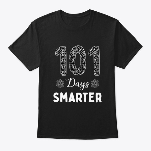 101 Days Smarter Dalmatian Dog Paw Black T-Shirt Front
