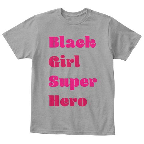 Black Girl Super Hero Light Heather Grey  T-Shirt Front