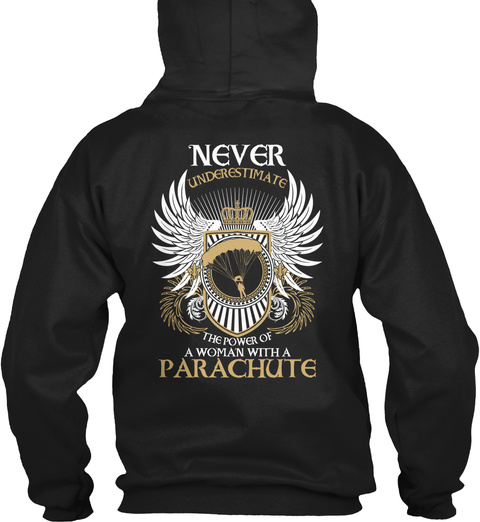 Never Underestimate The Power Of A Woman With A Parachute Black T-Shirt Back