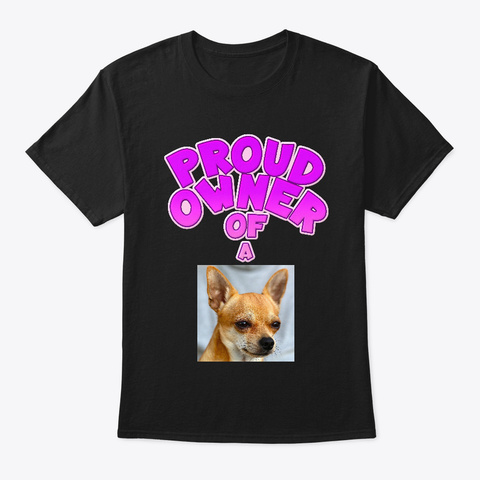 Proud Owner Chihuahua Violet Black T-Shirt Front