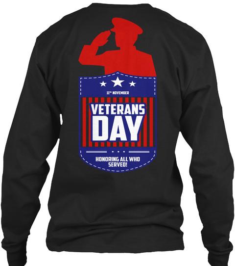 11 November Veterans Day Honoring All Who Served! Black T-Shirt Back