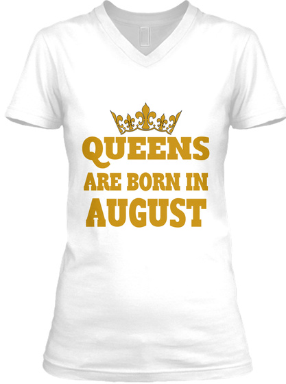 6b26e79648c1d0 Queens Are Born In Aug. - QUEENS ARE BORN IN AUGUST Products | Teespring