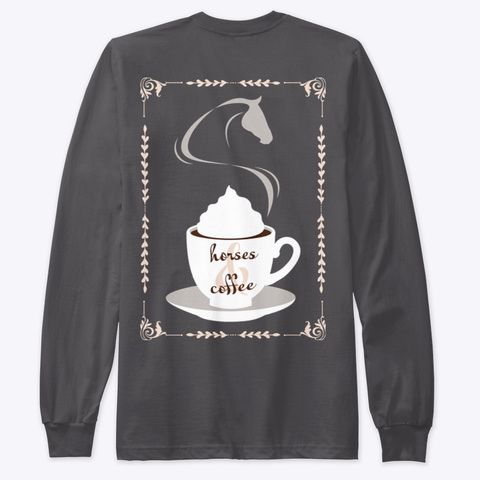 Fall Collection   Horses & Coffee Heavy Metal T-Shirt Back
