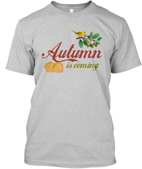 Autumn Is Coming Light Steel T-Shirt Front