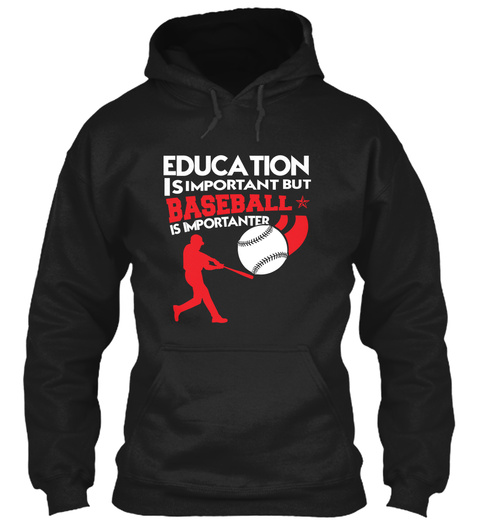 Education Is Important But Baseball Is Importanter  Black Kaos Front