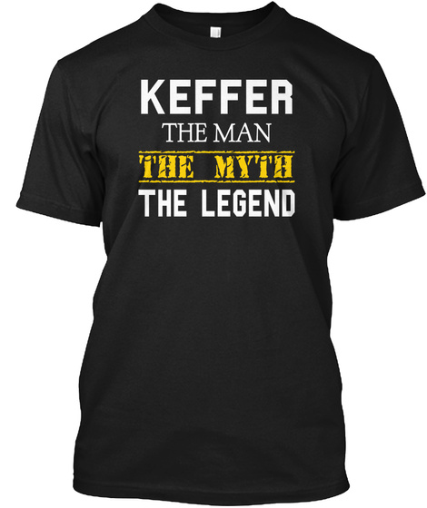 Keffer The Man The Myth The Legend Black T-Shirt Front