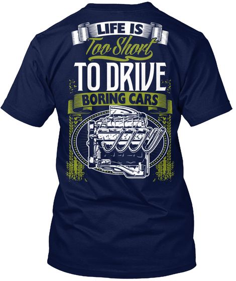 Life Is Too Short To Drive Boring Cars Navy T-Shirt Back