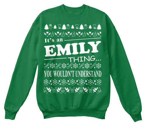 It's An Emily Thing You Wouldn't Understand Kelly Green  T-Shirt Front