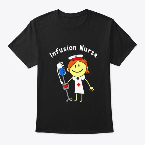 Infusion Nurse Rn Shirt Black T-Shirt Front