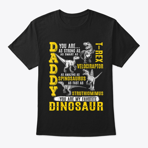 Daddy Youre My Favorite Dinosaur T Shirt Black T-Shirt Front