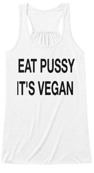 Eat Pussy Its Vegan White Damen Tank Top Front