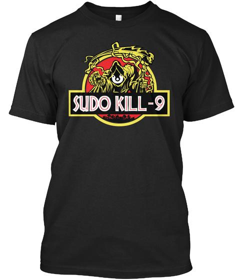 Sudo Kill   9 Black T-Shirt Front