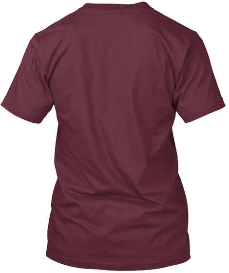 Never Give Up Tee Maroon T-Shirt Back