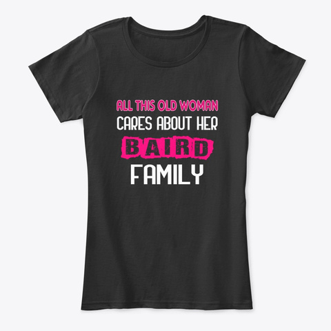 Old Woman Cares Her Baird Family Black T-Shirt Front