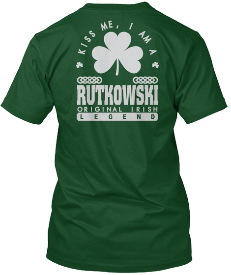 Kiss Me I Am Rutkowski Name Legend T Shirts Deep Forest T-Shirt Back