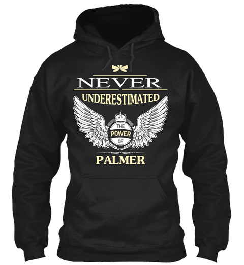 Never Underestimate The Power Of Palmer Black T-Shirt Front