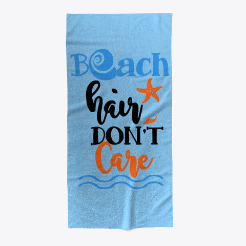 Beach Hair Dont Care | Beach Towel Light Blue T-Shirt Front