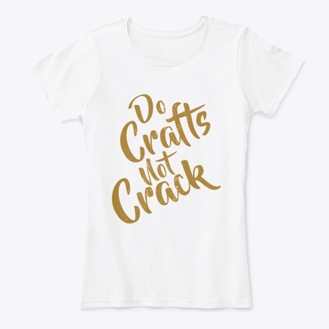 Do Crafts Not Crack White T-Shirt Front