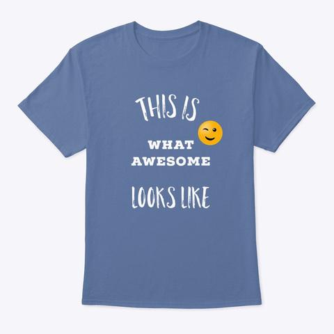 Awesomeness Denim Blue T-Shirt Front