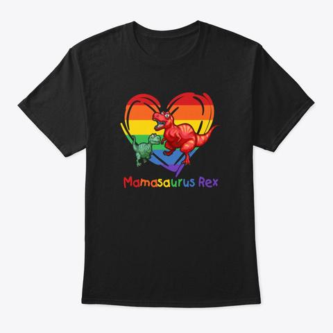 Lgbt Mom Saurus Rex Lgbt Mother Rainbow  Black T-Shirt Front