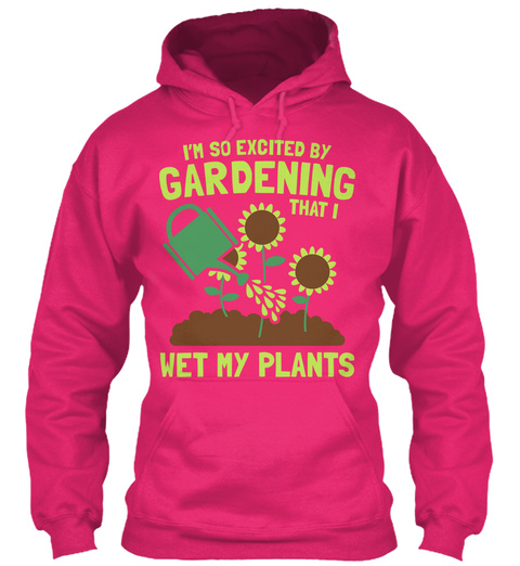 I'm So Excited Gardening That I Wet My Plants Heliconia Sweatshirt Front