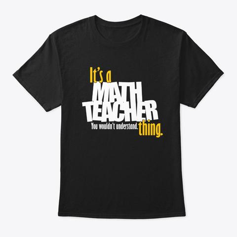 It's A Math Teacher Thing Black T-Shirt Front