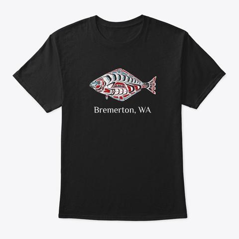 Bremerton, Wa Halibut Pnw Black T-Shirt Front