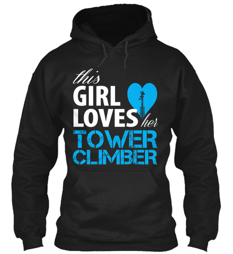 This Girl Loves Her Tower Climber  Black T-Shirt Front