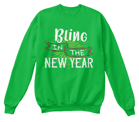 Bling In The New Year  Christmas Sweater Kelly Green T-Shirt Front