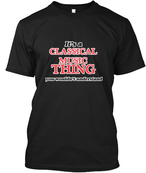 It's A Classical Music Thing Black T-Shirt Front