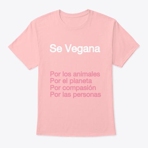 "Polo ""Se Vegana"" Ama A Los Animales  Pale Pink Camiseta Front"