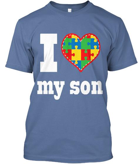 I Love My Son Denim Blue T-Shirt Front