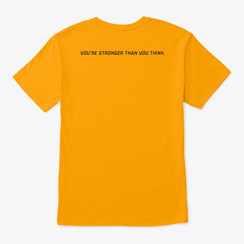 Fear Exists To Be Conquered Gold Camiseta Back