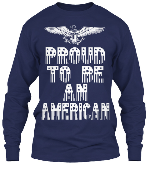 Proud To Be An American Navy Long Sleeve T-Shirt Front