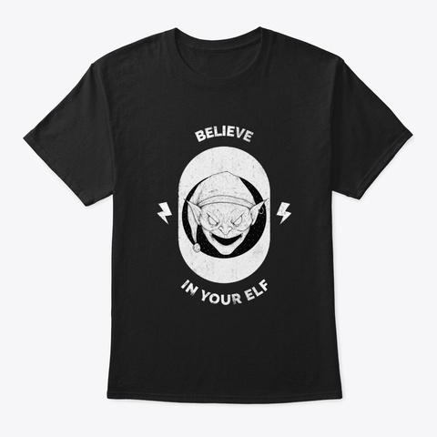 Believe In Your Elf 2 Scary Elf Black T-Shirt Front