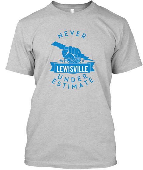 Lewisville    Never Underestimate!  Light Steel T-Shirt Front