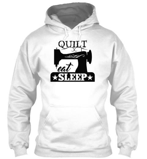 Quilt Eat Sleep Shirt Funny White T-Shirt Front