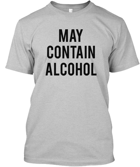 May Contain Alcohol Light Heather Grey  T-Shirt Front