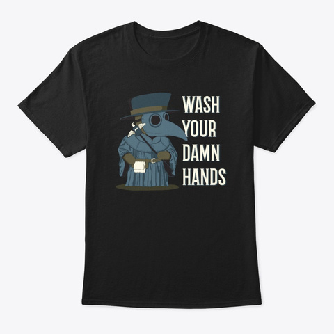 Wash Your Damn Hands Plague Doctor Black T-Shirt Front