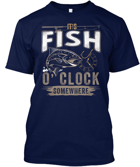 ac4f9699d from Trending Shirt Designs. It's Fish O'clock Somewhere Funny Tee Navy T- Shirt Front